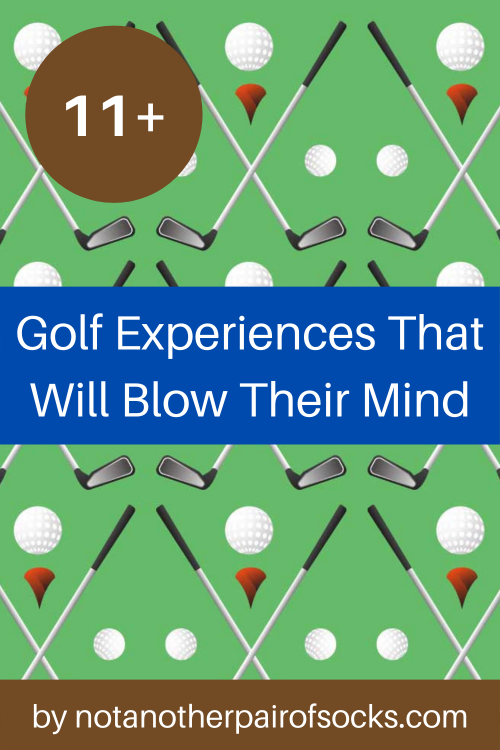 11+ Golf Experiences That Will Blow Their Mind