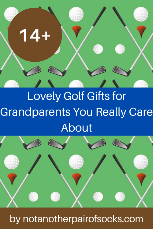 14+ Lovely Golf Gifts for Grandparents You Really Care About