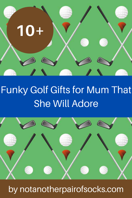 10+ Funky Golf Gifts for Mum That She Will Adore