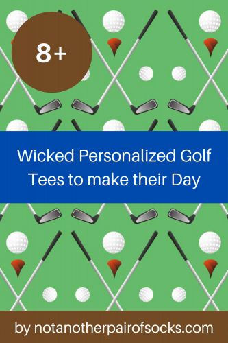 8 Wicked Personalized Golf Tees to make their Day
